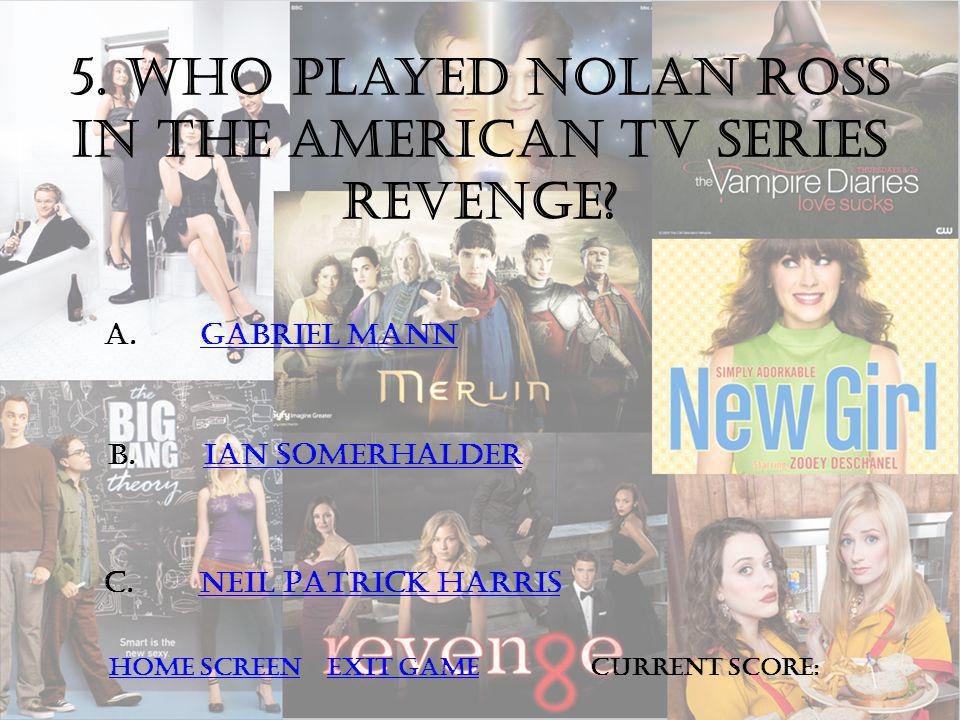 5. Who played Nolan ROSS in the AMERICAN TV SERIES REVENGE.
