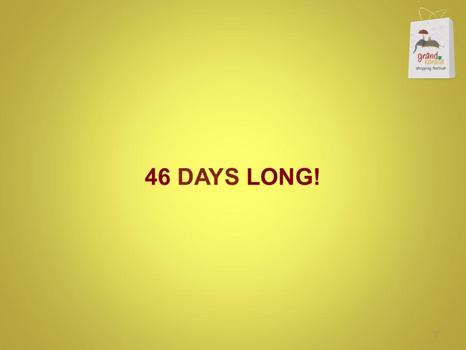 46 DAYS LONG! 2