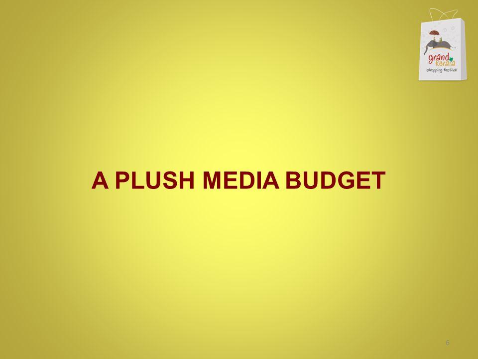 A PLUSH MEDIA BUDGET 6