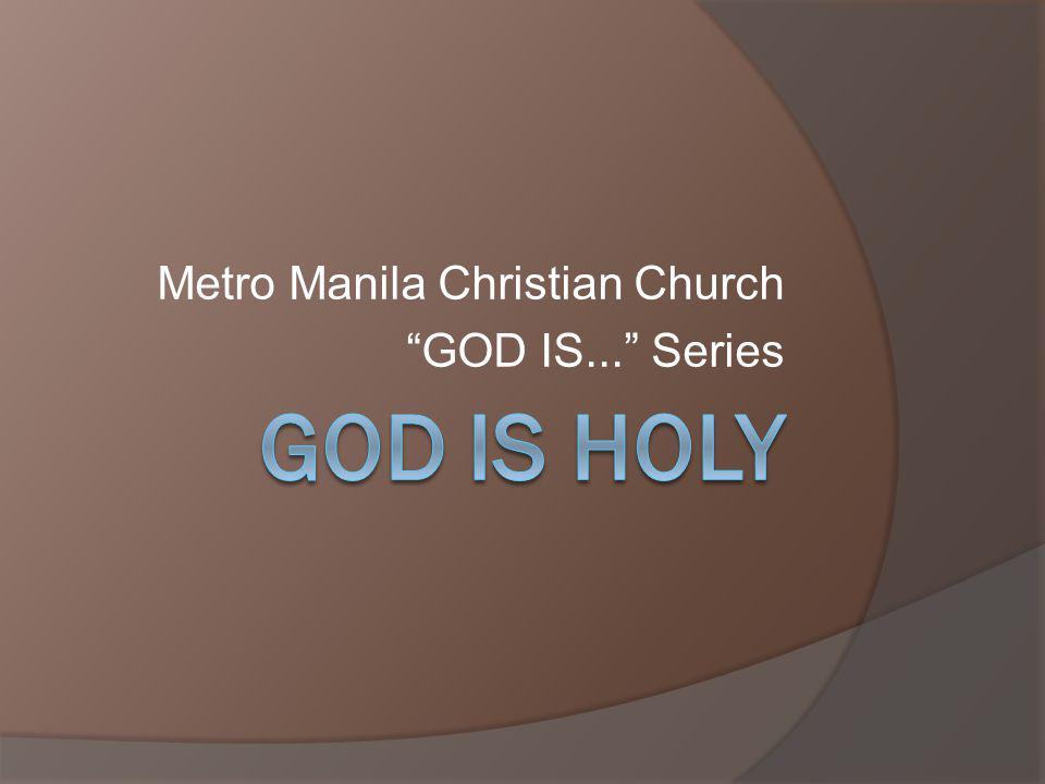 Metro Manila Christian Church GOD IS... Series