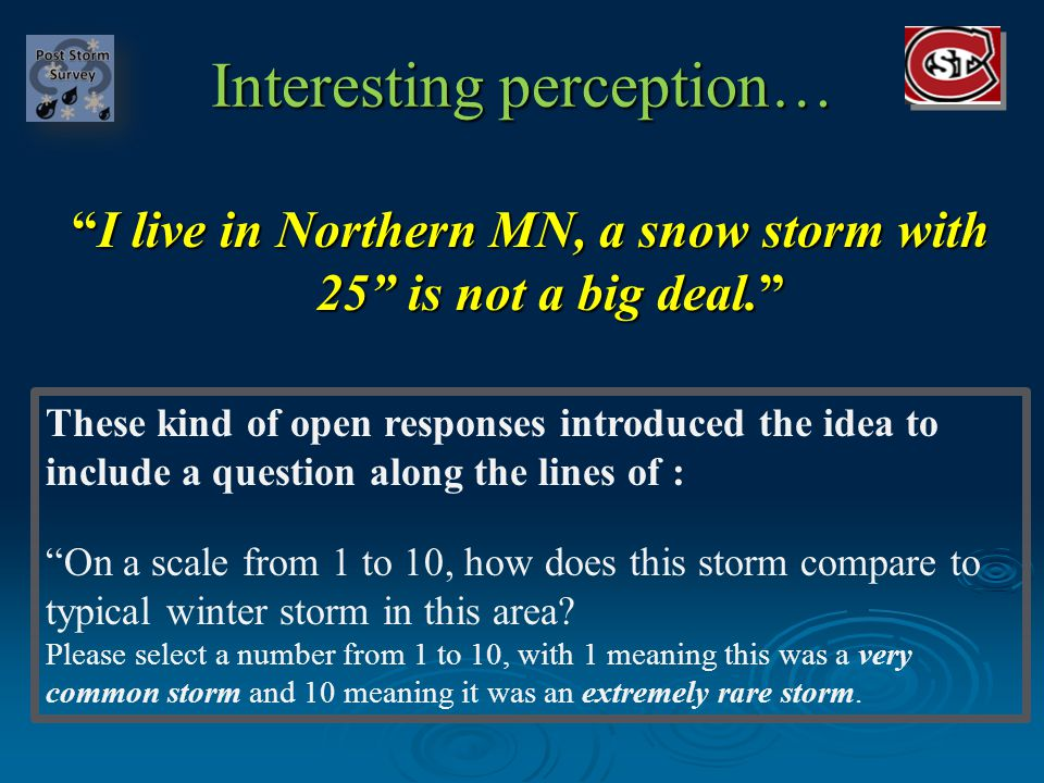 Interesting perception… I live in Northern MN, a snow storm with 25 is not a big deal.I live in Northern MN, a snow storm with 25 is not a big deal.