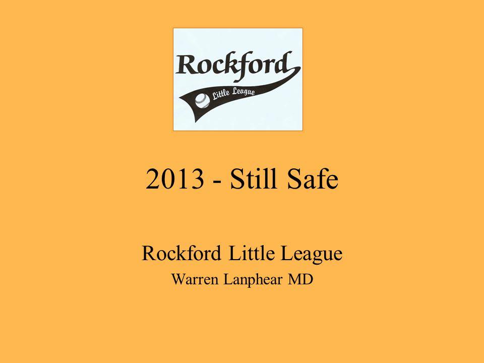 2013 - Still Safe Rockford Little League Warren Lanphear MD