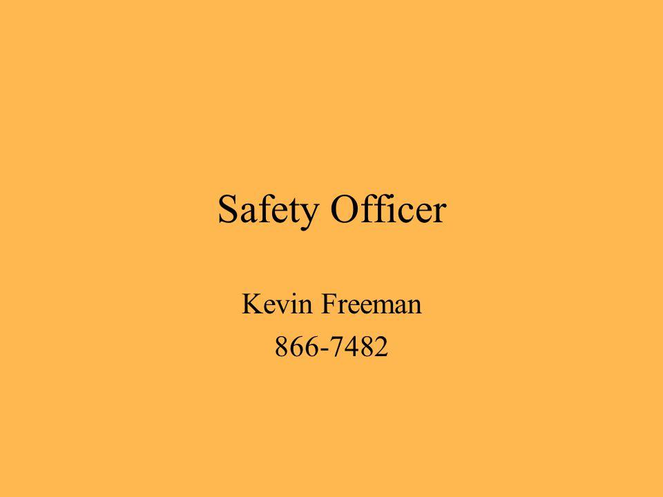 Safety Officer Kevin Freeman 866-7482