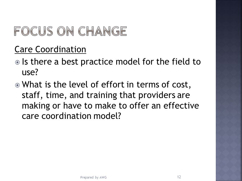 Care Coordination Is there a best practice model for the field to use.
