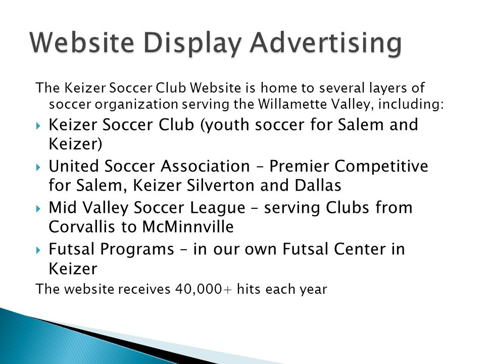 The Keizer Soccer Club Website is home to several layers of soccer organization serving the Willamette Valley, including: Keizer Soccer Club (youth so