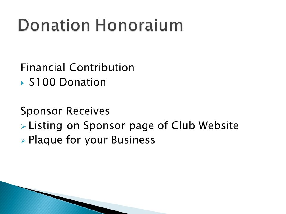 Financial Contribution $100 Donation Sponsor Receives Listing on Sponsor page of Club Website Plaque for your Business