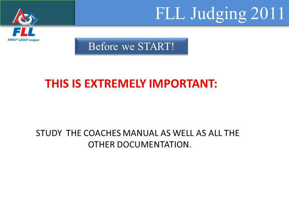 FLL Judging 2011 Before we START.