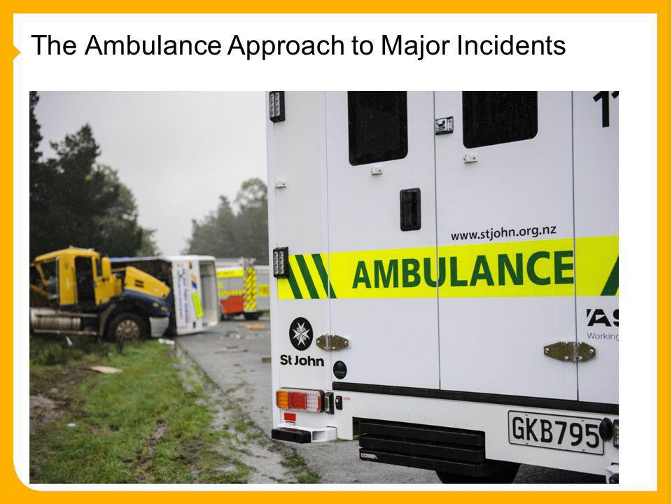 The Ambulance Approach to Major Incidents