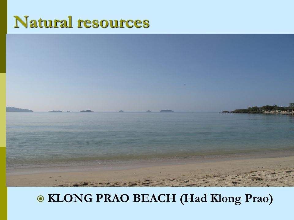 Natural resources KLONG PRAO BEACH (Had Klong Prao)