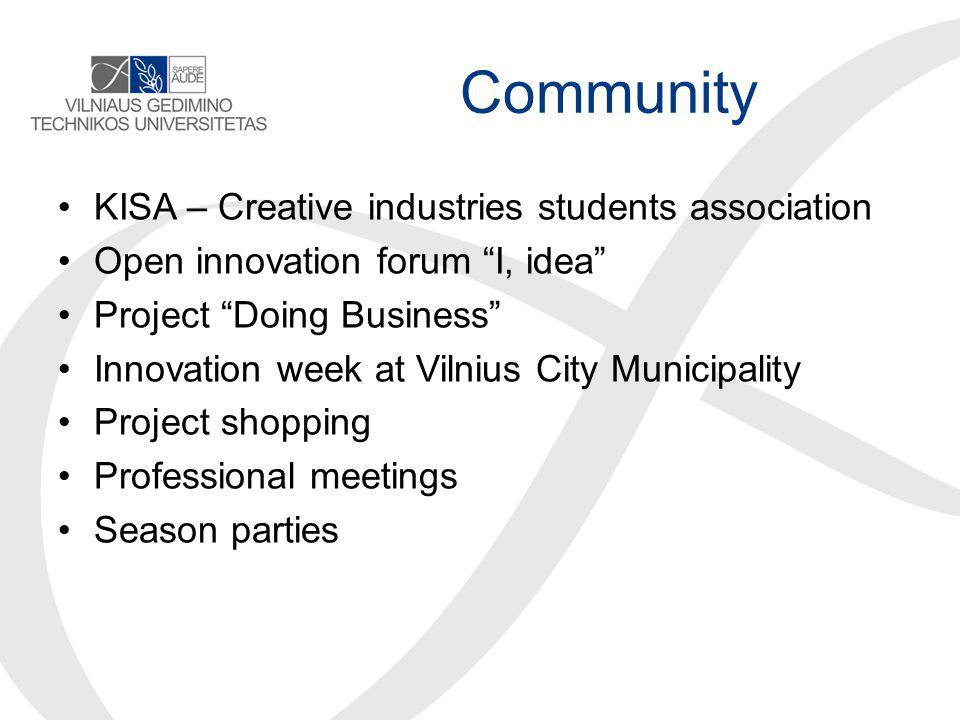 Community KISA – Creative industries students association Open innovation forum I, idea Project Doing Business Innovation week at Vilnius City Municipality Project shopping Professional meetings Season parties