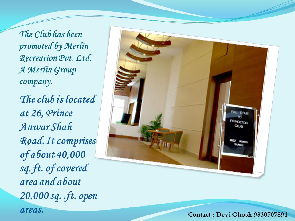 The Club has been promoted by Merlin Recreation Pvt.