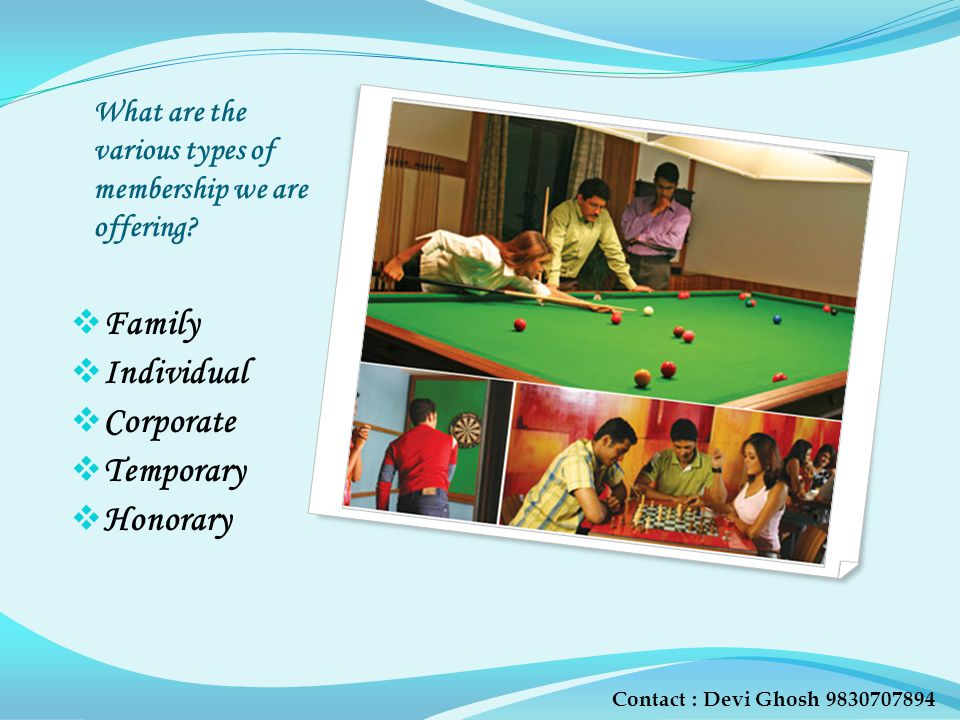 What are the various types of membership we are offering? Family Individual Corporate Temporary Honorary