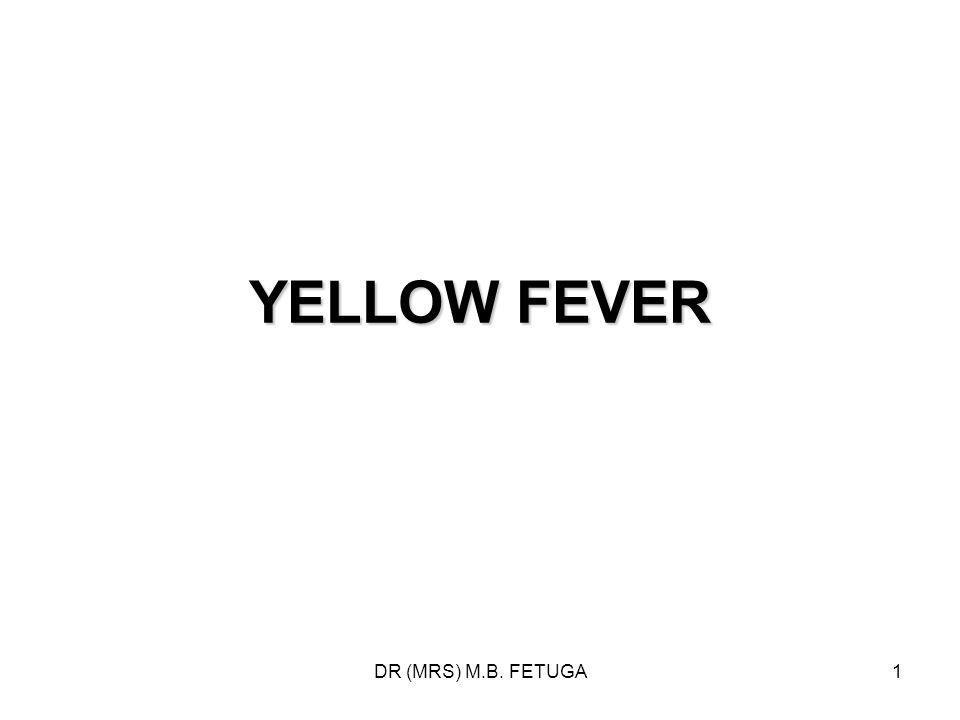 DR (MRS) M.B. FETUGA1 YELLOW FEVER