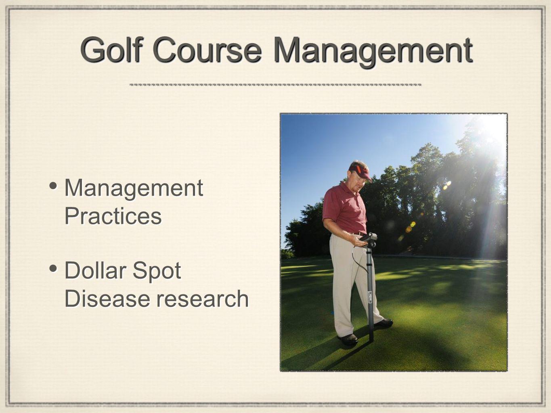 Golf Course Management Management Practices Dollar Spot Disease research Management Practices Dollar Spot Disease research