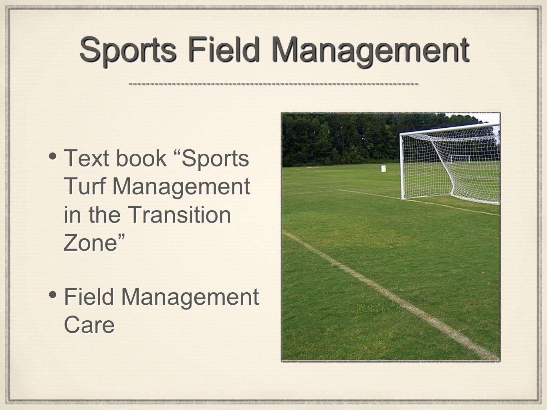 Sports Field Management Text book Sports Turf Management in the Transition Zone Field Management Care Text book Sports Turf Management in the Transition Zone Field Management Care