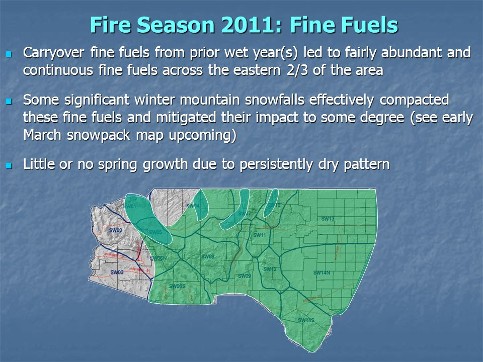 Fire Season 2011: Fine Fuels Carryover fine fuels from prior wet year(s) led to fairly abundant and continuous fine fuels across the eastern 2/3 of th