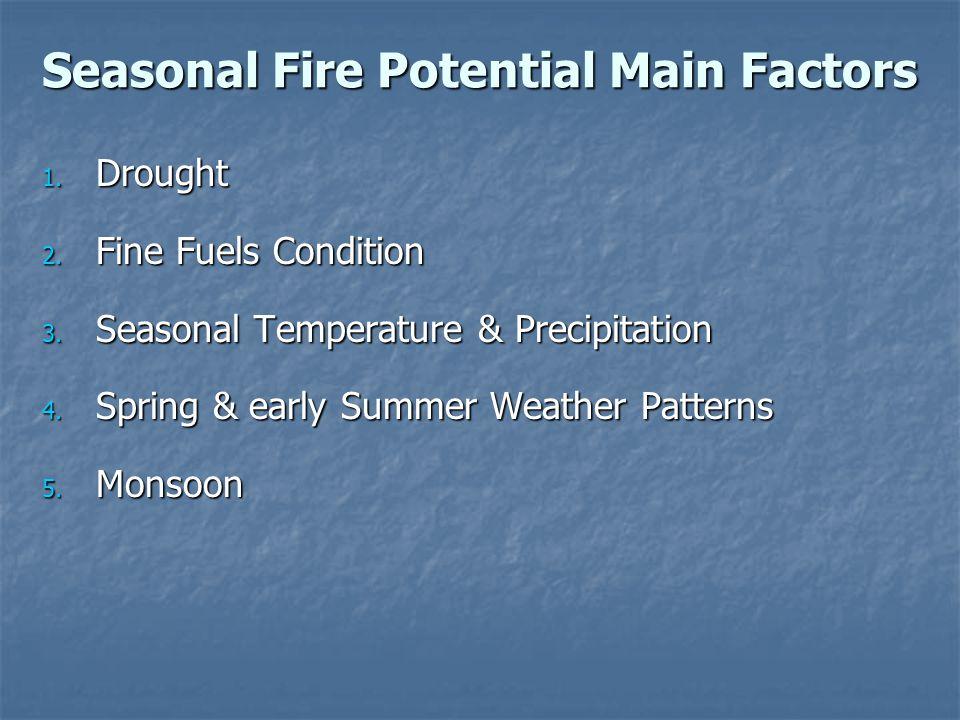 Fire Season 2011: MAR-MAY Temperature & Precipitation Early APR 2011 Cool northern AZ into northwest NM, warm elsewhere.