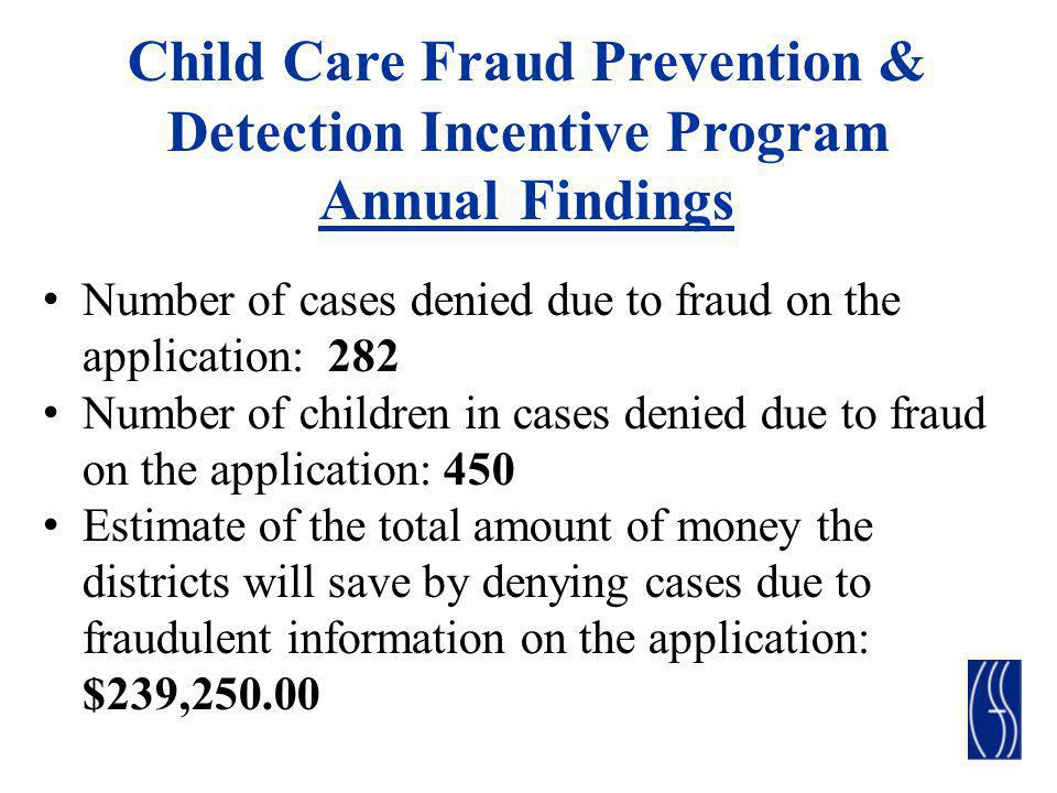 Number of cases denied due to fraud on the application: 282 Number of children in cases denied due to fraud on the application: 450 Estimate of the to