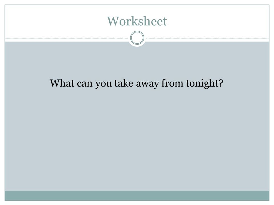 Worksheet What can you take away from tonight