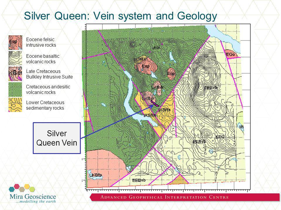 Silver Queen Vein Silver Queen: Vein system and Geology Cretaceous andesitic volcanic rocks Lower Cretaceous sedimentary rocks Late Cretaceous Bulkley Intrusive Suite Eocene basaltic volcanic rocks Eocene felsic intrusive rocks
