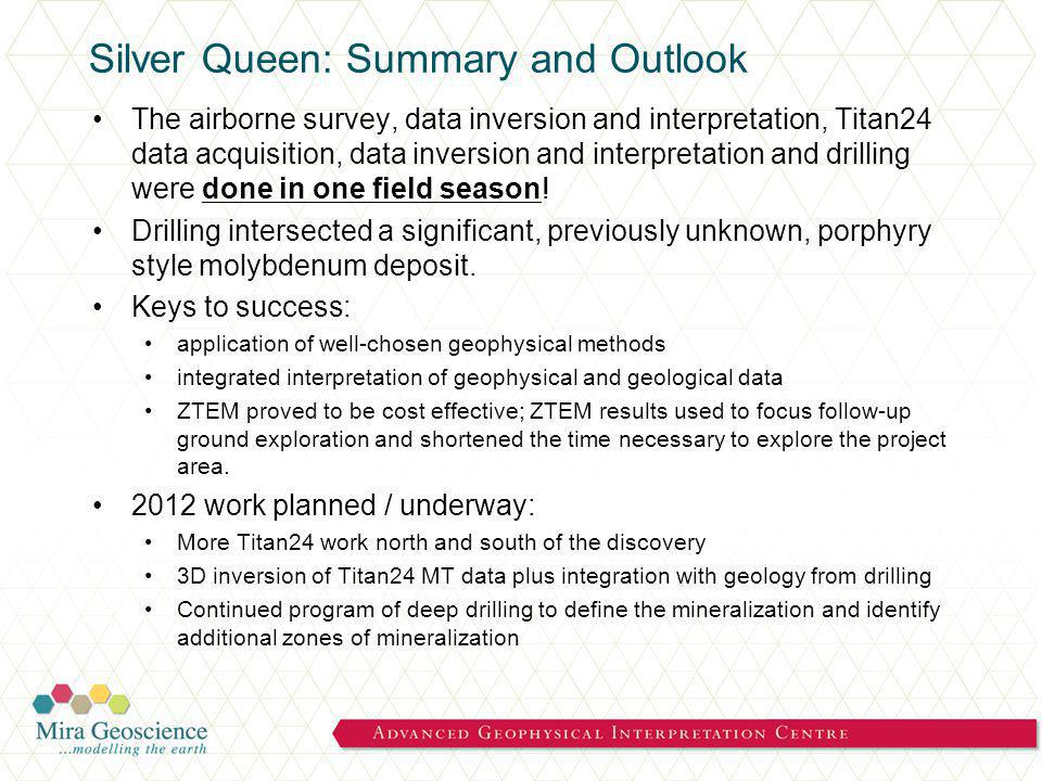 Silver Queen: Summary and Outlook The airborne survey, data inversion and interpretation, Titan24 data acquisition, data inversion and interpretation