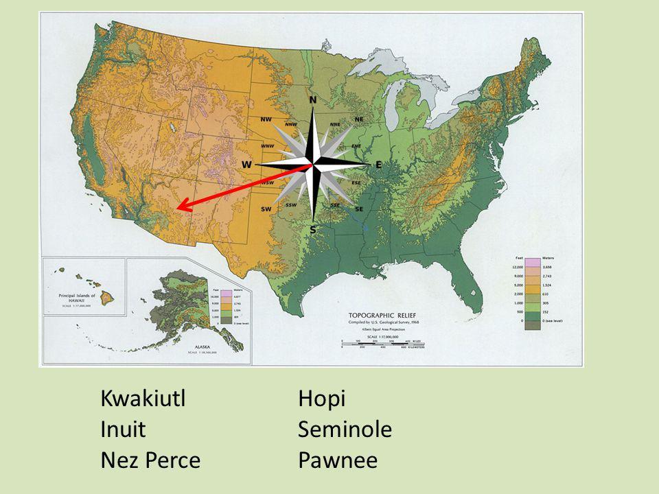 KwakiutlHopi InuitSeminole Nez PercePawnee