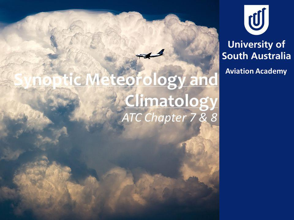 Synoptic Meteorology and Climatology ATC Chapter 7 & 8