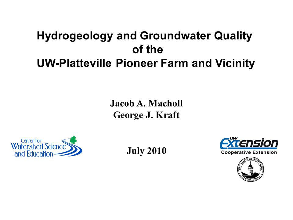 Hydrogeology and Groundwater Quality of the UW-Platteville Pioneer Farm and Vicinity Jacob A.