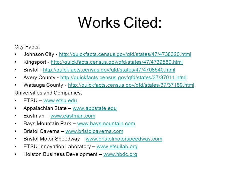 Works Cited: City Facts: Johnson City - http://quickfacts.census.gov/qfd/states/47/4738320.htmlhttp://quickfacts.census.gov/qfd/states/47/4738320.html