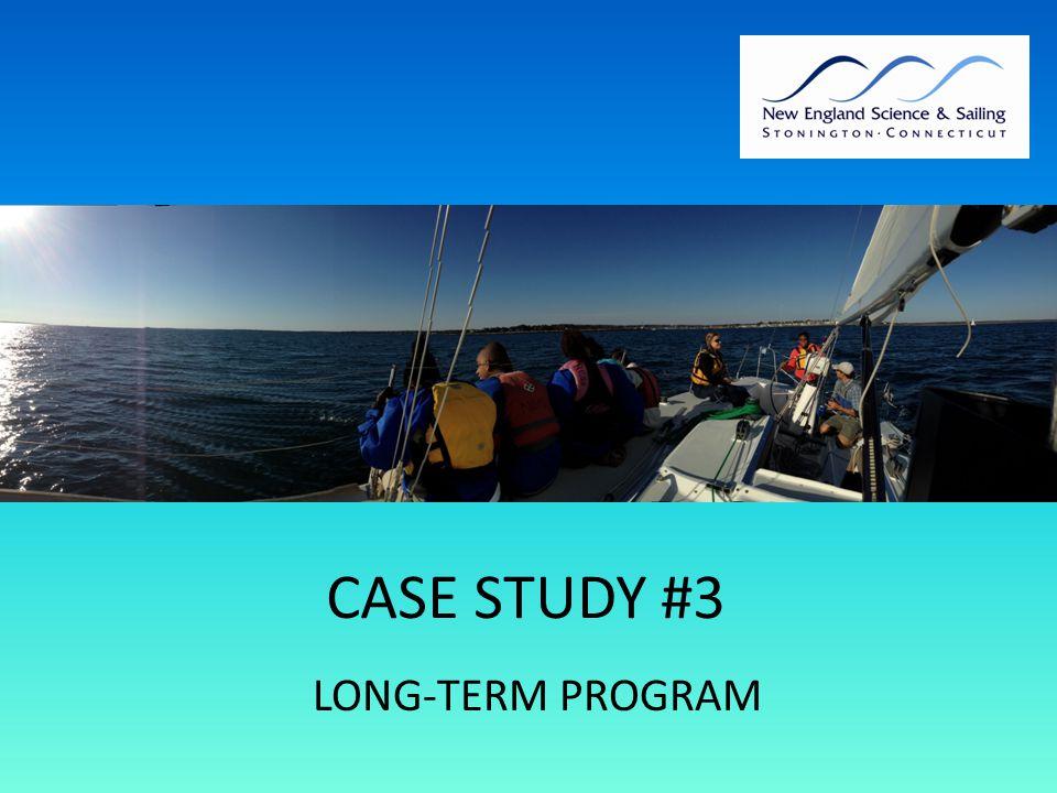 CASE STUDY #3 LONG-TERM PROGRAM