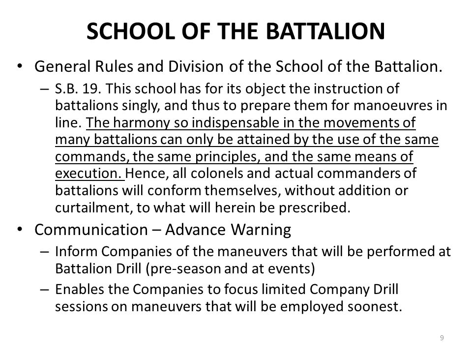 SCHOOL OF THE BATTALION General Rules and Division of the School of the Battalion. – S.B. 19. This school has for its object the instruction of battal