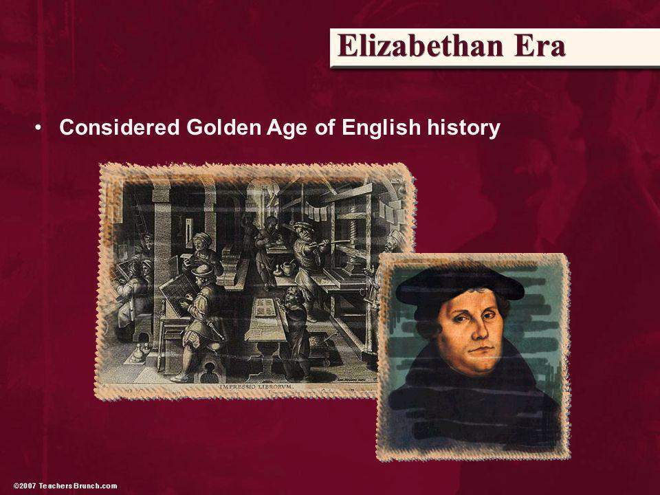 Considered Golden Age of English history