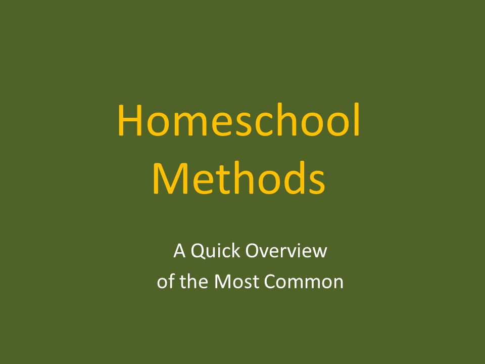 Homeschool Methods A Quick Overview of the Most Common