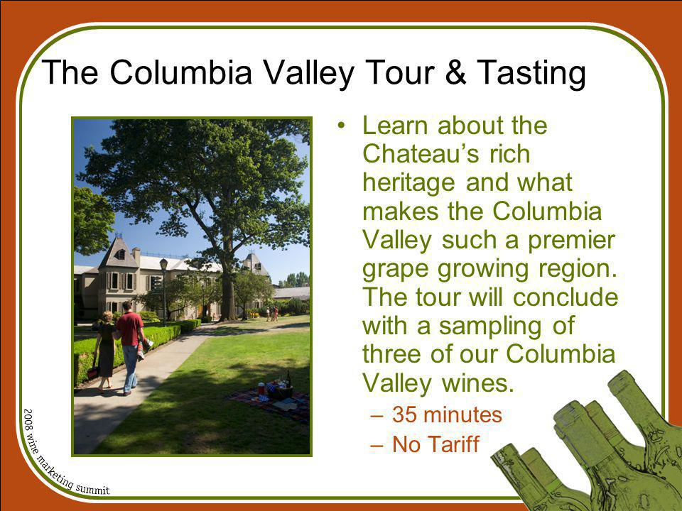 The Columbia Valley Tour & Tasting Learn about the Chateaus rich heritage and what makes the Columbia Valley such a premier grape growing region. The