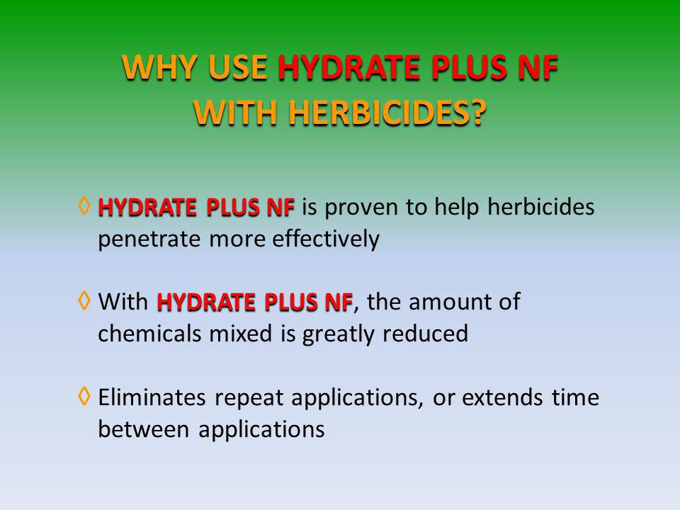 WHY USE HYDRATE PLUS NF WITH HERBICIDES.