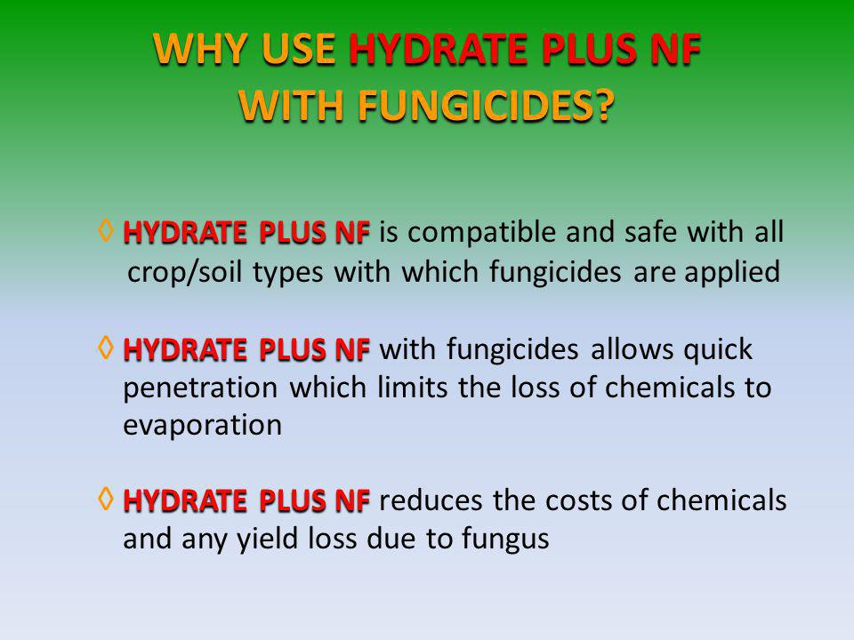 WHY USE HYDRATE PLUS NF WITH FUNGICIDES.