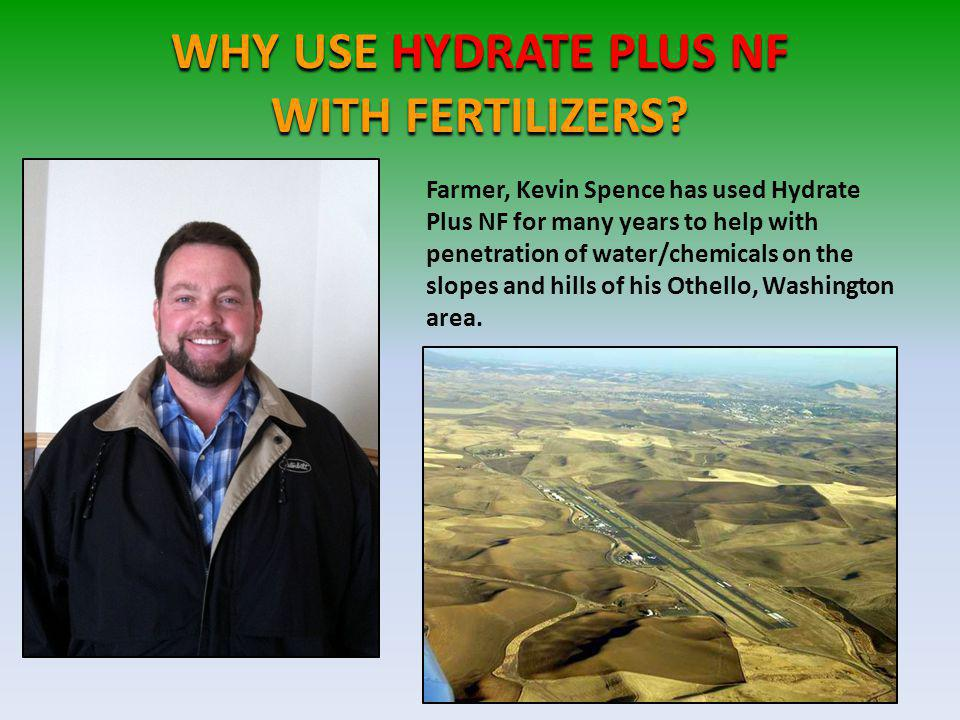 WHY USE HYDRATE PLUS NF WITH FERTILIZERS.