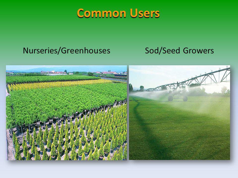 Nurseries/GreenhousesSod/Seed Growers Common Users
