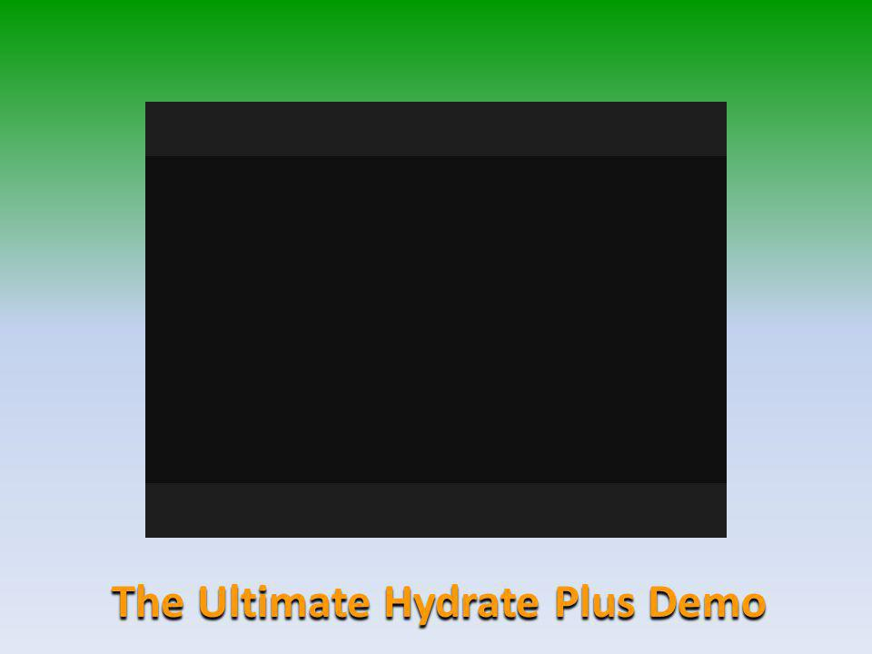 The Ultimate Hydrate Plus Demo