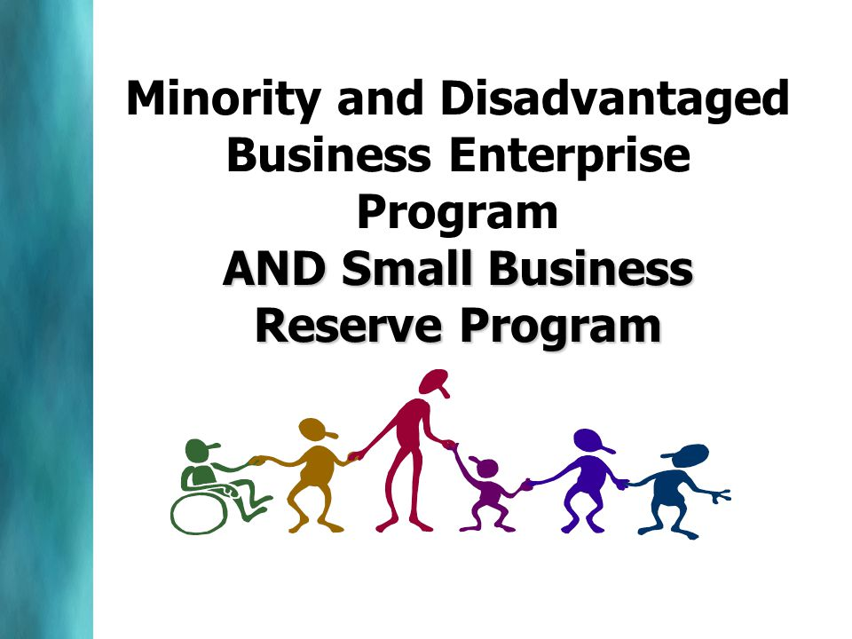 AND Small Business Reserve Program Minority and Disadvantaged Business Enterprise Program AND Small Business Reserve Program