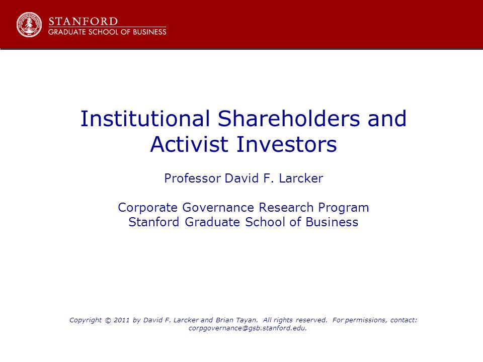 Institutional Shareholders and Activist Investors Professor David F.