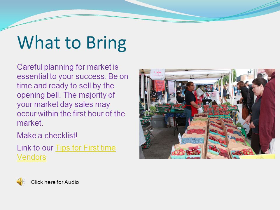 What to Bring Canopies and Weights Signs Personnel Your Booth Click here for Audio