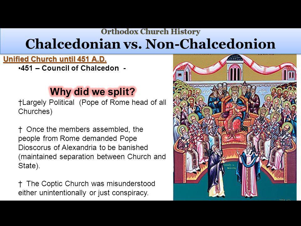 Orthodox Church History Orthodox Church History Chalcedonian vs. Non-Chalcedonion