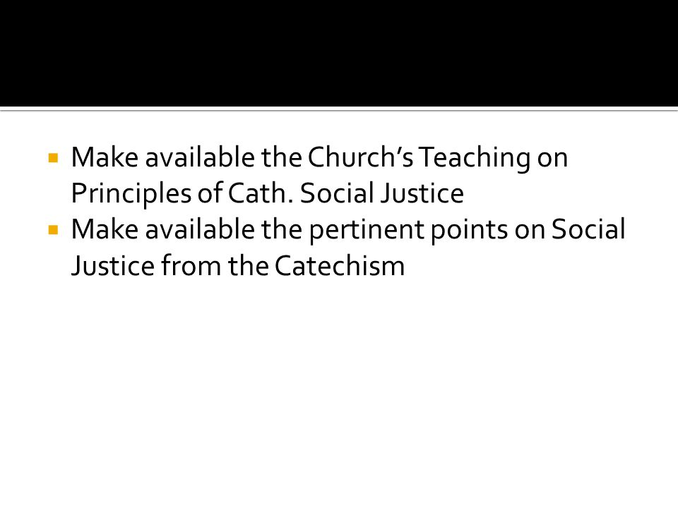 Make available the Churchs Teaching on Principles of Cath.