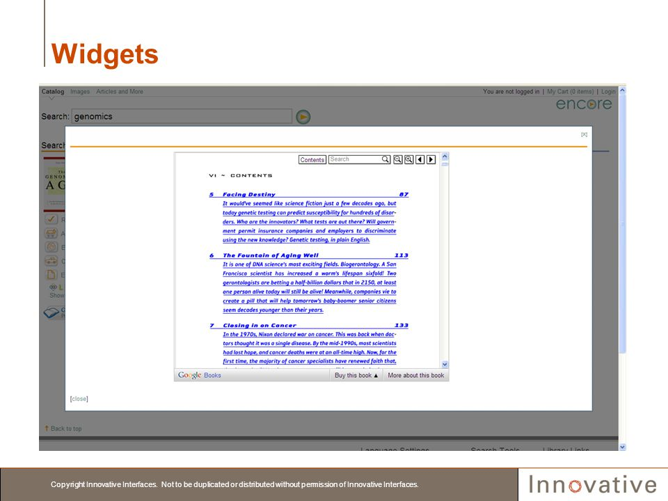 Copyright Innovative Interfaces. Not to be duplicated or distributed without permission of Innovative Interfaces. Widgets