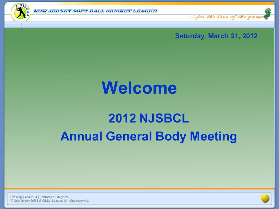 Welcome 2012 NJSBCL Annual General Body Meeting Saturday, March 31, 2012