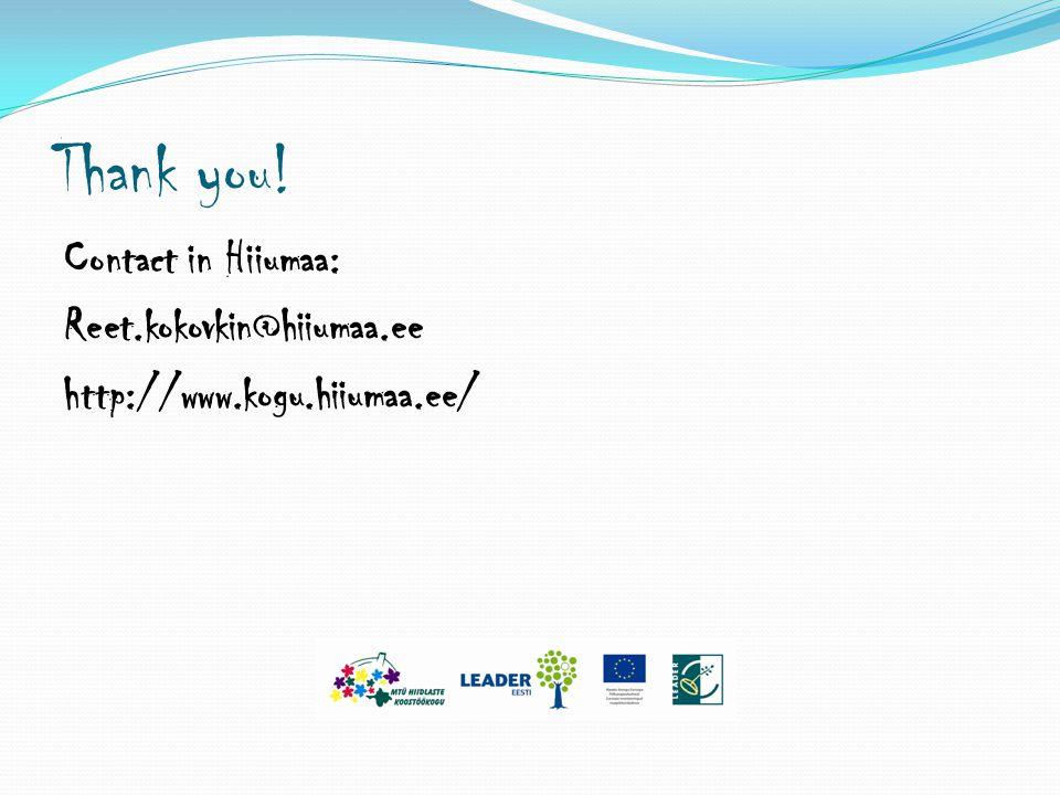 Thank you! Contact in Hiiumaa: Reet.kokovkin@hiiumaa.ee http://www.kogu.hiiumaa.ee/