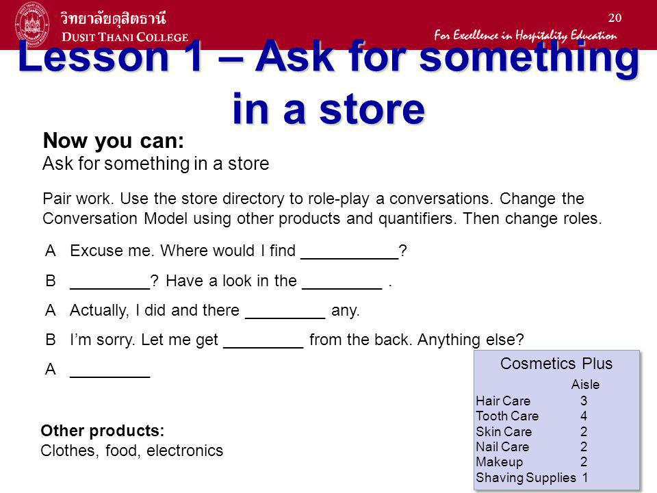 19 Conversation Model A) Read and listen to someone looking for personal care products in a store.