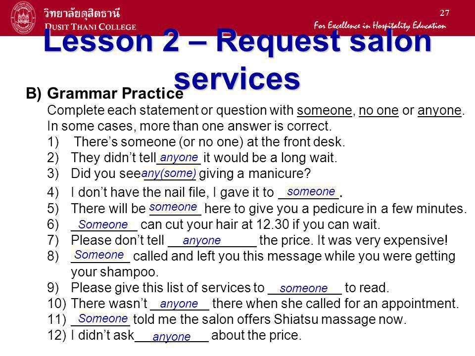 26 Lesson 2 – Request salon services A) Listening Comprehension Listen to the conversations.