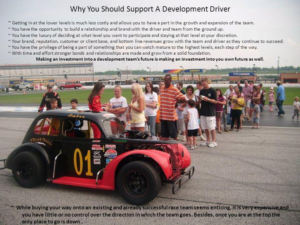 Why You Should Support A Development Driver ~ While buying your way onto an existing and already successful race team seems enticing, it is very expensive and you have little or no control over the direction in which the team goes.